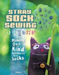 Stray Sock Sewing: Making Unique, Imaginative Sock Dolls Step-by-Step (Paperback)