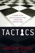 Tactics: A Game Plan for Discussing Your Christian Convictions (Paperback)