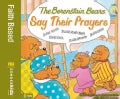 The Berenstain Bears Say Their Prayers (Paperback)