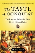 The Taste of Conquest: The Rise and Fall of the Three Great Cities of Spice (Paperback)