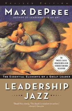 Leadership Jazz: The Essential Elements of a Great Leader (Paperback)