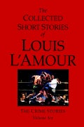 The Collected Short Stories of Louis L'Amour: The Crime Stories (Hardcover)