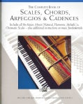 The Complete Book of Scales, Chords, Arpeggios and Cadences: Includes All the Major, Minor (Natural, Harmonic, M... (Paperback)