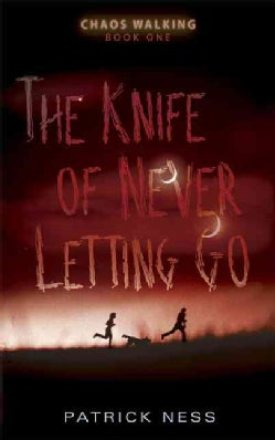 The Knife of Never Letting Go (Hardcover)