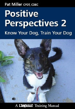 Positive Perspectives 2: Know Your Dog, Train Your Dog (Paperback)