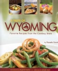 A Taste of Wyoming: Favorite Recipes from the Cowboy State (Hardcover)