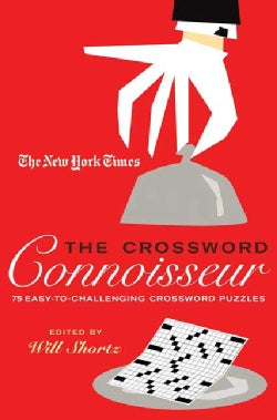 The New York Times The Crossword Connoisseur: 75 Easy to Challenging Crossword Puzzles (Paperback)