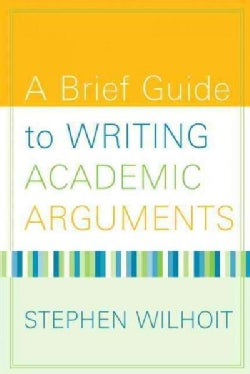 A Brief Guide to Writing Academic Arguments (Paperback)