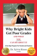 Why Bright Kids Get Poor Grades And What You Can Do About It: A Six-step Program for Parents and Teachers (Paperback)