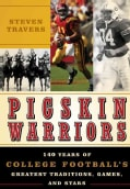 Pigskin Warriors: 140 Years of College Football's Greatest Traditions, Games, and Stars (Hardcover)