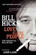 Love All the People: The Essential Bill Hicks (Paperback)