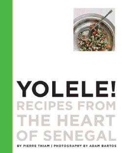 Yolele! Recipes from the Heart of Senegal (Hardcover)