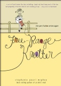 Free-Range Knitter: The Yarn Harlot Writes Again (Hardcover)