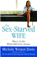 The Sex-Starved Wife: What to Do When He's Lost Desire (Paperback)