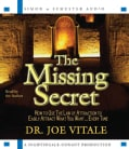 The Missing Secret: How to Use the Law of Attraction to Easily Attract What You Want...every Time (CD-Audio)