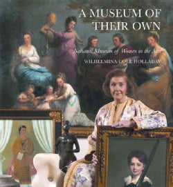 A Museum of Their Own: National Museum of Women in the Arts (Hardcover)