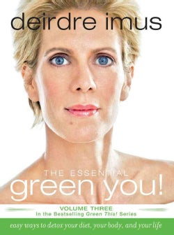 The Essential Green You: Easy Ways to Detox Your Diet, Your Body, and Your Life (Paperback)