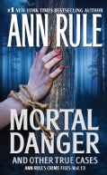 Mortal Danger, and Other True Cases (Paperback)