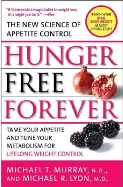 Hunger Free Forever: The New Science of Appetite Control (Paperback)