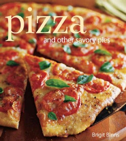 Pizza: And Other Savory Pies (Hardcover)