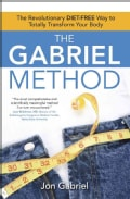 The Gabriel Method: The Revolutionary Diet-free Way to Totally Transform Your Body (Paperback)