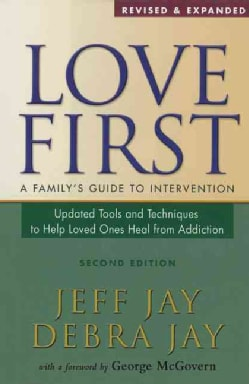 Love First: A Family's Guide to Intervention (Paperback)