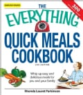 The Everything Quick Meals Cookbook: Whip Up Easy and Delicious Meals for You and Your Family (Paperback)