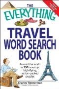 The Everything Travel Word Search Book: Around the World in 150 Nonstop, High-flying, Action-packed Puzzles (Paperback)