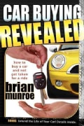 Car Buying Revealed: How to Buy a Car and Not Get Taken for a Ride (Paperback)