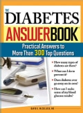 The Diabetes Answer Book: Practical Answers to More Than 300 Top Questions (Paperback)