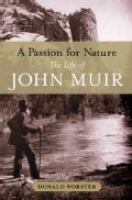 A Passion for Nature: The Life of John Muir (Hardcover)