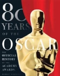 80 Years of the Oscar: The Official History of the Academy Awards (Hardcover)