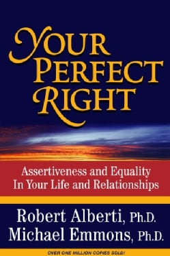 Your Perfect Right: Assertiveness and Equality in Your Life and Relationships (Paperback)