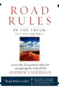 Road Rules: Be the Truck. Not the Squirrel. (Hardcover)