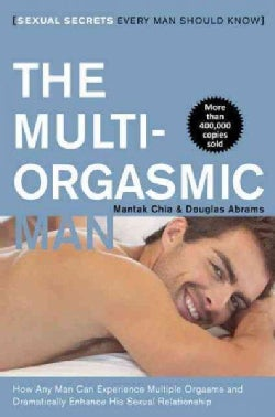 The Multi-Orgasmic Man: Sexual Secrets Every Man Should Know (Paperback)