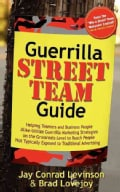 Guerrilla Street Team Marketing: Helping Teamers and Business People Alike Utilize Guerrilla Marketing Strategies... (Paperback)