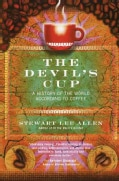 The Devil's Cup: A History of the World According to Coffee (Paperback)