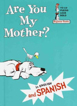 Are You My Mother/ Eres Tu Mi Mama? (Hardcover)