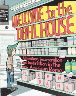 Welcome To The Dahl House: or Alienation, Incarceration, & Inebriation in the New American Rome : A Jolly Rumpust... (Paperback)