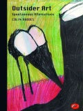 Outsider Art: Spontaneous Alternatives (Paperback)