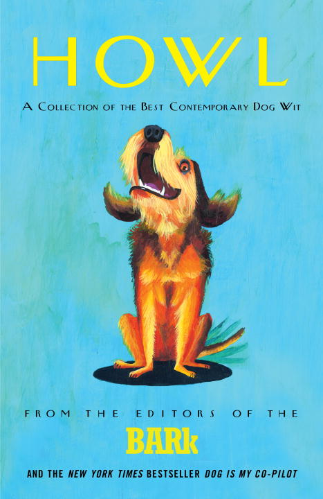 Howl: A Collection of the Best Contemporary Dog Wit (Paperback)