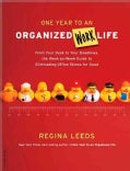 One Year to an Organized Work Life: From Your Desk to Your Deadlines, the Week-by-week Guide to Eliminating Offic... (Paperback)