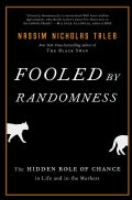Fooled by Randomness: The Hidden Role of Chance in Life and in the Markets (Hardcover)