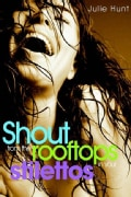 Shout from the Rooftops in Your Stilettos (Paperback)