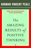 The Amazing Results Through Positive Thinking (Paperback)