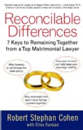 Reconcilable Differences: 7 Keys to Remaining Together from a Top Matrimonial Lawyer (Paperback)