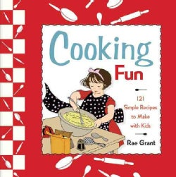 Cooking Fun: 121 Simple Recipes to Make With Kids (Hardcover)