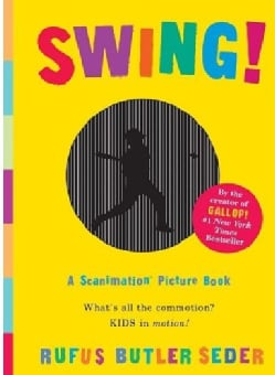 Swing!: A Scanimation Picture Book (Hardcover)