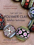 The Art of Polymer Clay Millefiori Techniques: Projects and Inspiration for Creative Canework (Paperback)