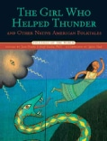 The Girl Who Helped Thunder and Other Native American Folktales (Hardcover)